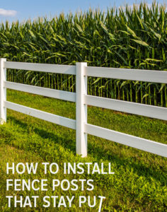 How to DIY Fence Posts that Stay Put - The Fence Authority